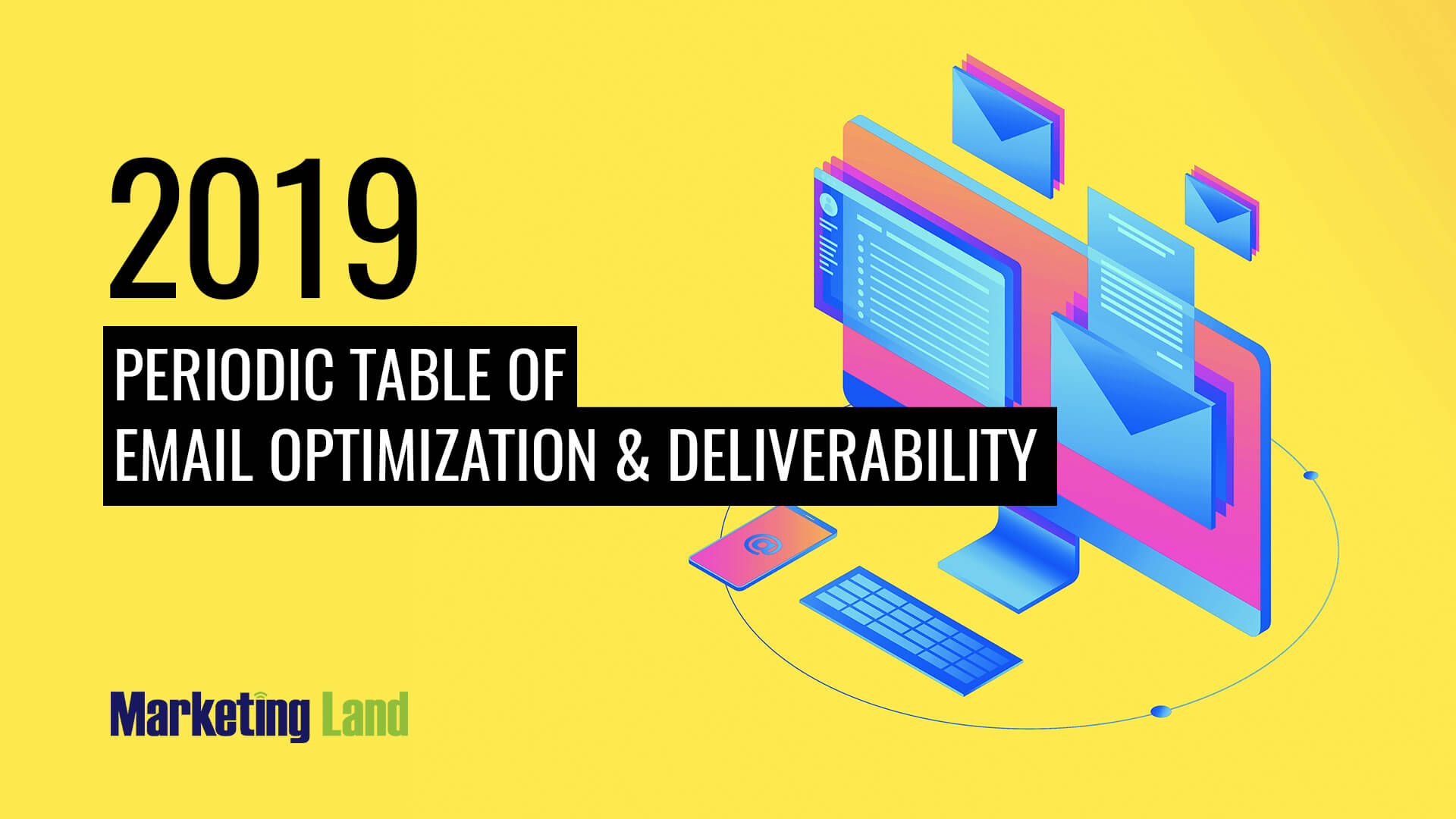 Introducing the Periodic Table of Email Optimization and Deliverability